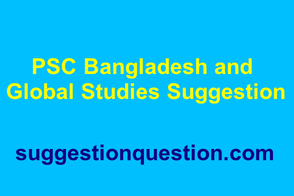 PSC Bangladesh and Global Studies Suggestion 2019