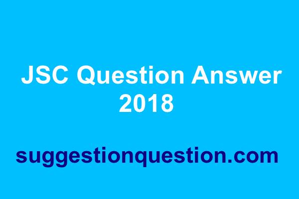 JSC Question Solution 2018 (জেএসসি প্রশ্ন ও উত্তর)