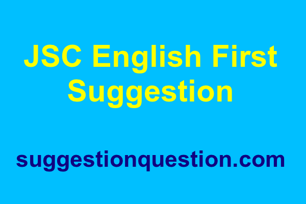 JSC English First Paper Suggestion 2018