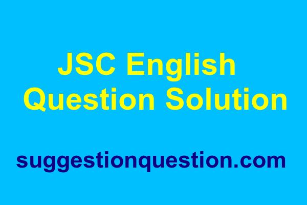 JSC English Question Solution 2018 (জেএসসি ইংরেজি প্রশ্ন ও উত্তর)