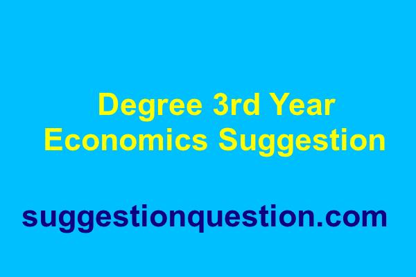Degree 3rd Year Economics Suggestion অর্থনীতি সাজেশন ২০১৮