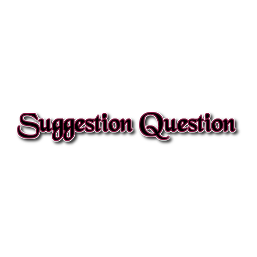 Suggestion Question